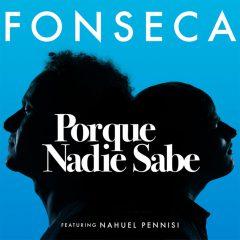 Porque Nadie Sabe - Fonseca Ft. Nahuel Pennisi